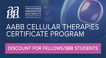 AABB Cellular Therapies Certificate Program - Discount for Fellows/SBB Students