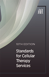 Standards for Cellular Therapy Services, 10th edition
